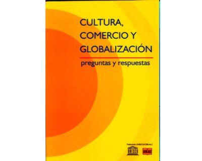 Cultura, comercio y globalización. Preguntas y respuestas