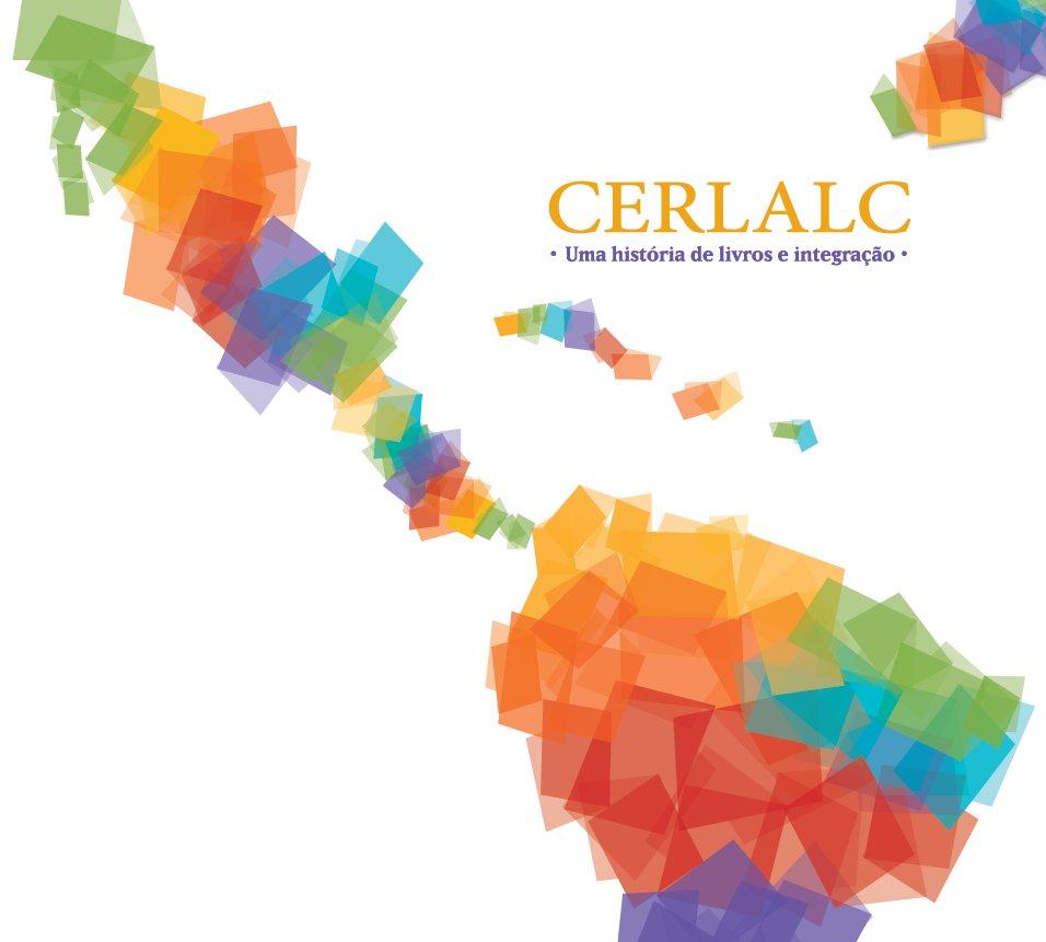 Cerlalc. Uma história de livros e integração