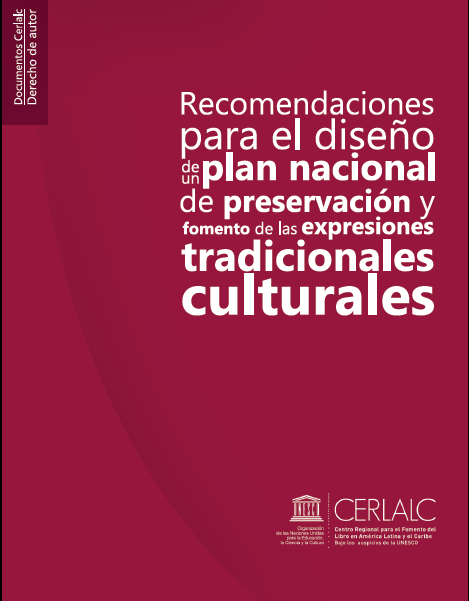 Recomendaciones para el diseño de un plan nacional de preservación y fomento de las expresiones tradicionales culturales