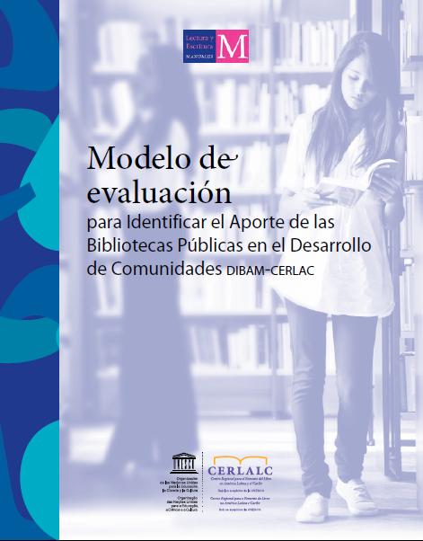 Modelo de evaluación para identificar el aporte de las bibliotecas públicas en el desarrollo de comunidades