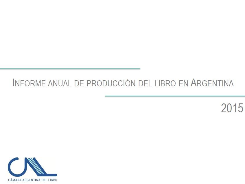 Informe Anual de Producción del Libro en Argentina 2015
