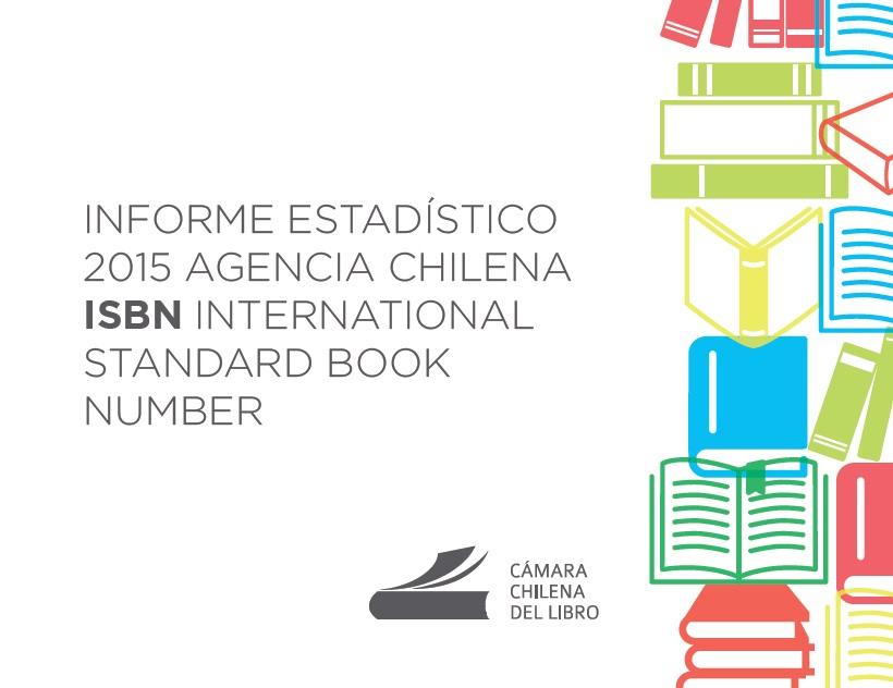 Informe Estadístico 2015 Agencia Chilena ISBN