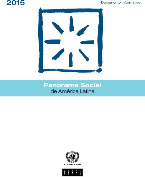 Panorama social de América Latina 2015. Documento informativo