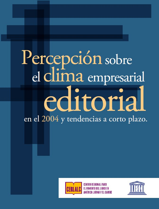 Percepción sobre el clima empresarial editorial en el 2004 y tendencias a corto plazo  (septiembre 2005)