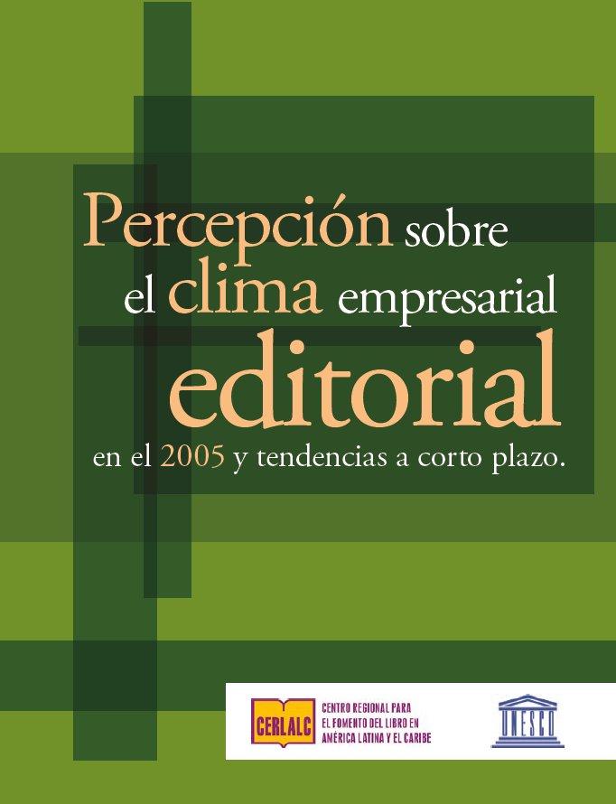 Percepción sobre el clima empresarial editorial en el 2005 y tendencias a corto plazo (abril 2006)