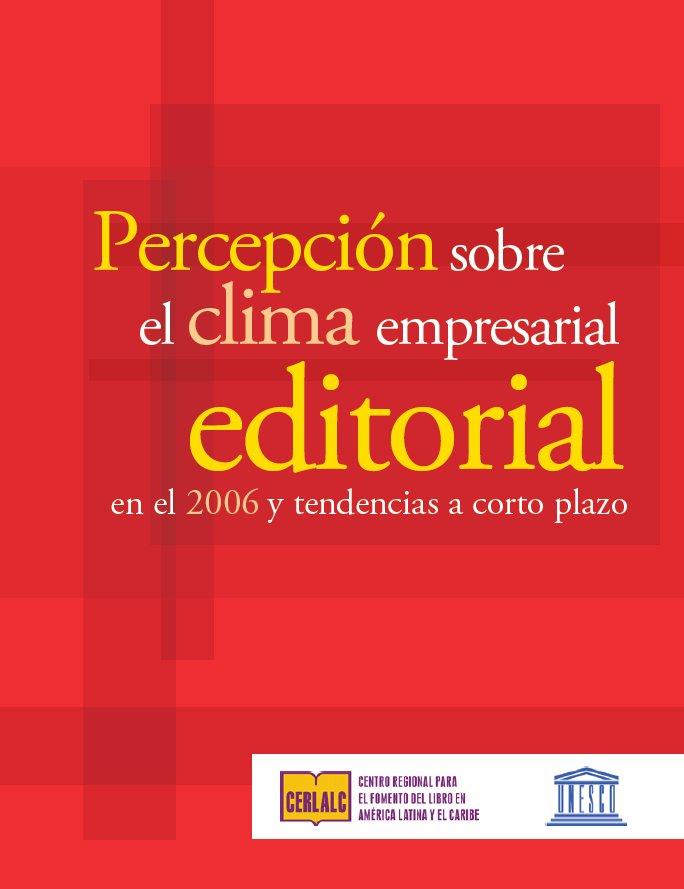 Percepción sobre el clima empresarial editorial en el 2006 y tendencias a corto plazo  (noviembre 2006)