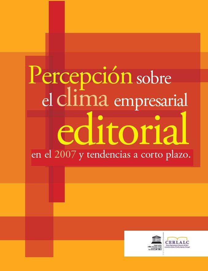 Percepción sobre el clima empresarial editorial en el 2007 y tendencias a corto plazo  (junio 2008)