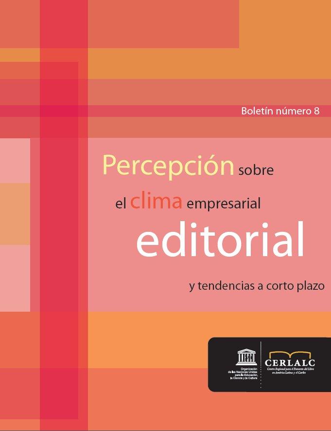 Percepción sobre el clima empresarial editorial y tendencias a corto plazo (febrero 2010)