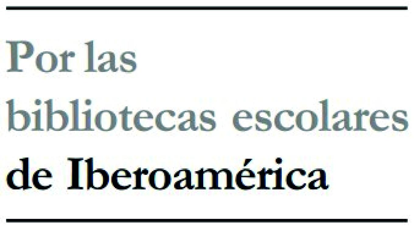 Por las bibliotecas escolares de Iberoamérica