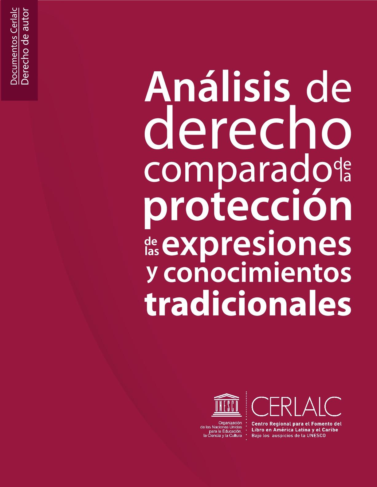 Análisis de derecho comparado de la protección de las expresiones y conocimientos tradicionales