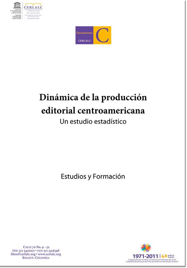 Dinámica de la producción editorial centroamericana. Un estudio estadístico