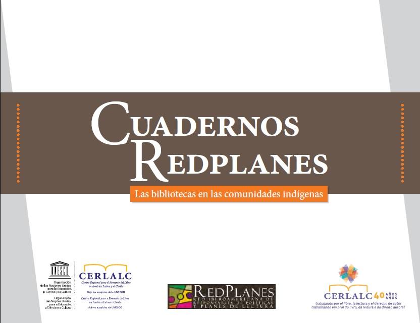 Cuadernos Redplanes. Las bibliotecas en comunidades indígenas