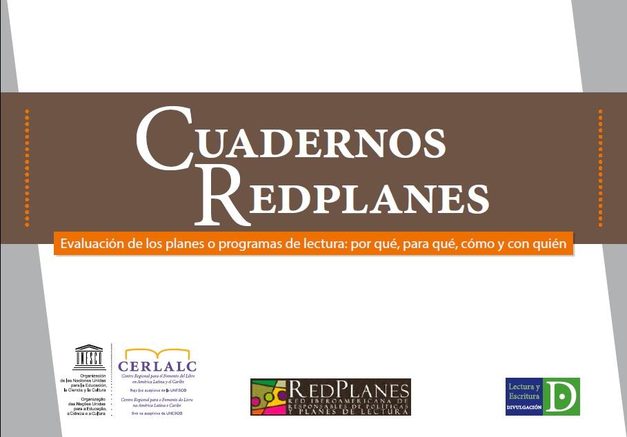 Cuadernos Redplanes. Evaluación de los planes o programas de lectura: por qué, para qué, cómo y con quién