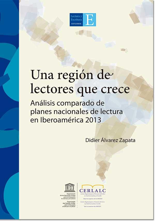 Una región de lectores que crece. Análisis comparado de planes nacionales de lectura en Iberoamérica 2013