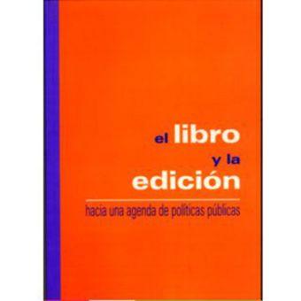 El libro y la edición. Hacia una agenda de políticas públicas