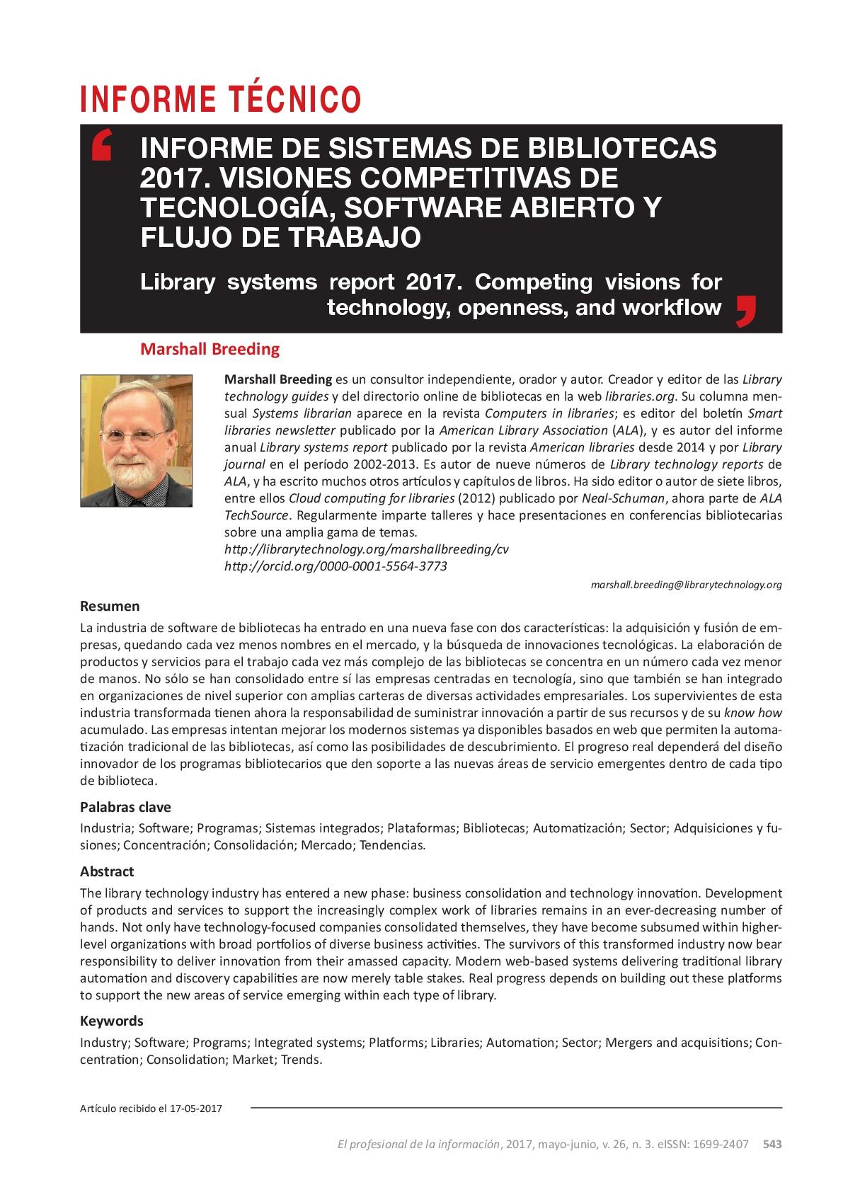 Informe de sistemas de bibliotecas 2017. Visiones competitivas de tecnología, software abierto y flujo de trabajo
