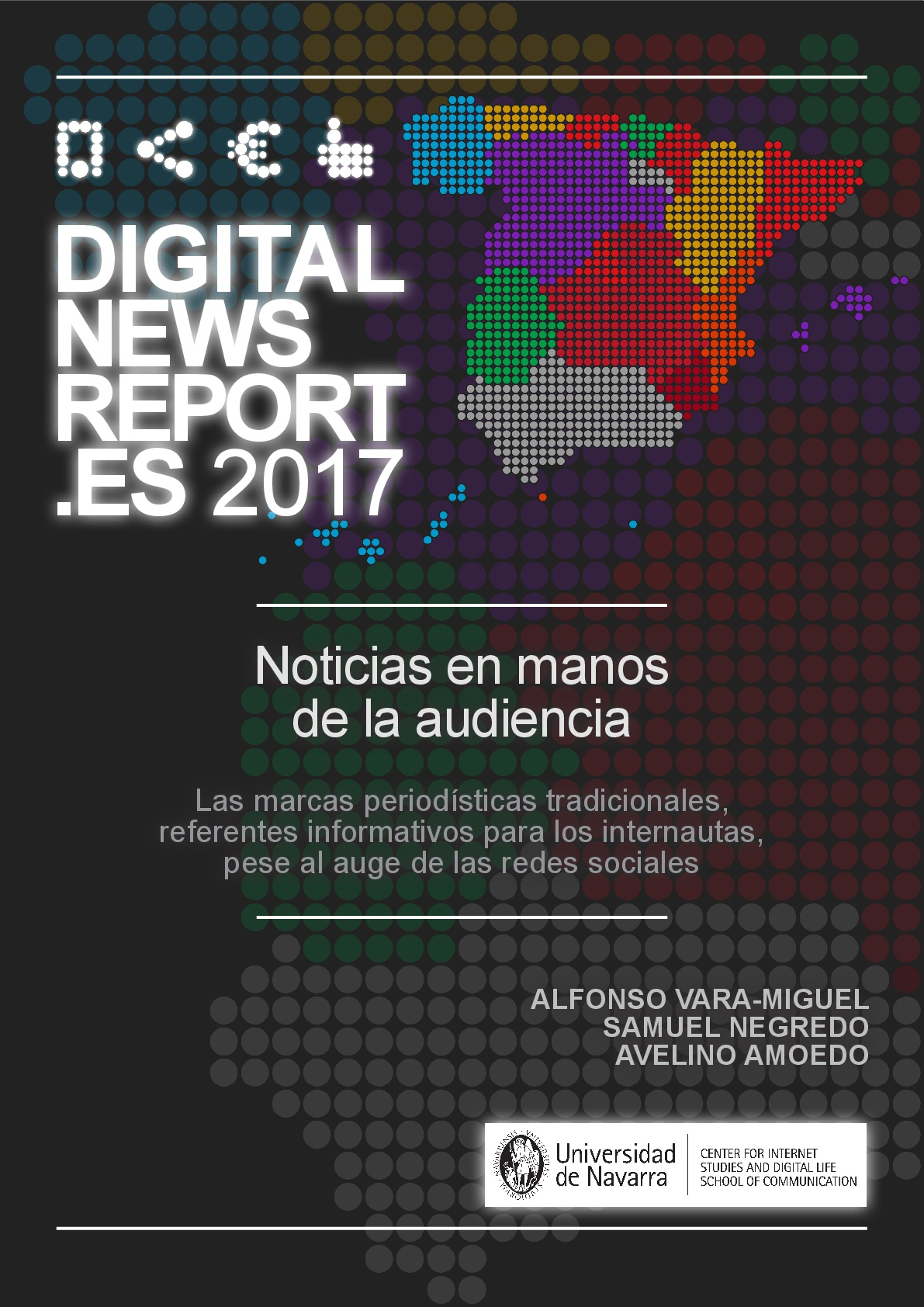Digital News Report.es 2017. Noticias en manos de la audiencia: Las marcas periodísticas tradicionales, referentes informativos para los internautas, pese al auge de las redes sociales