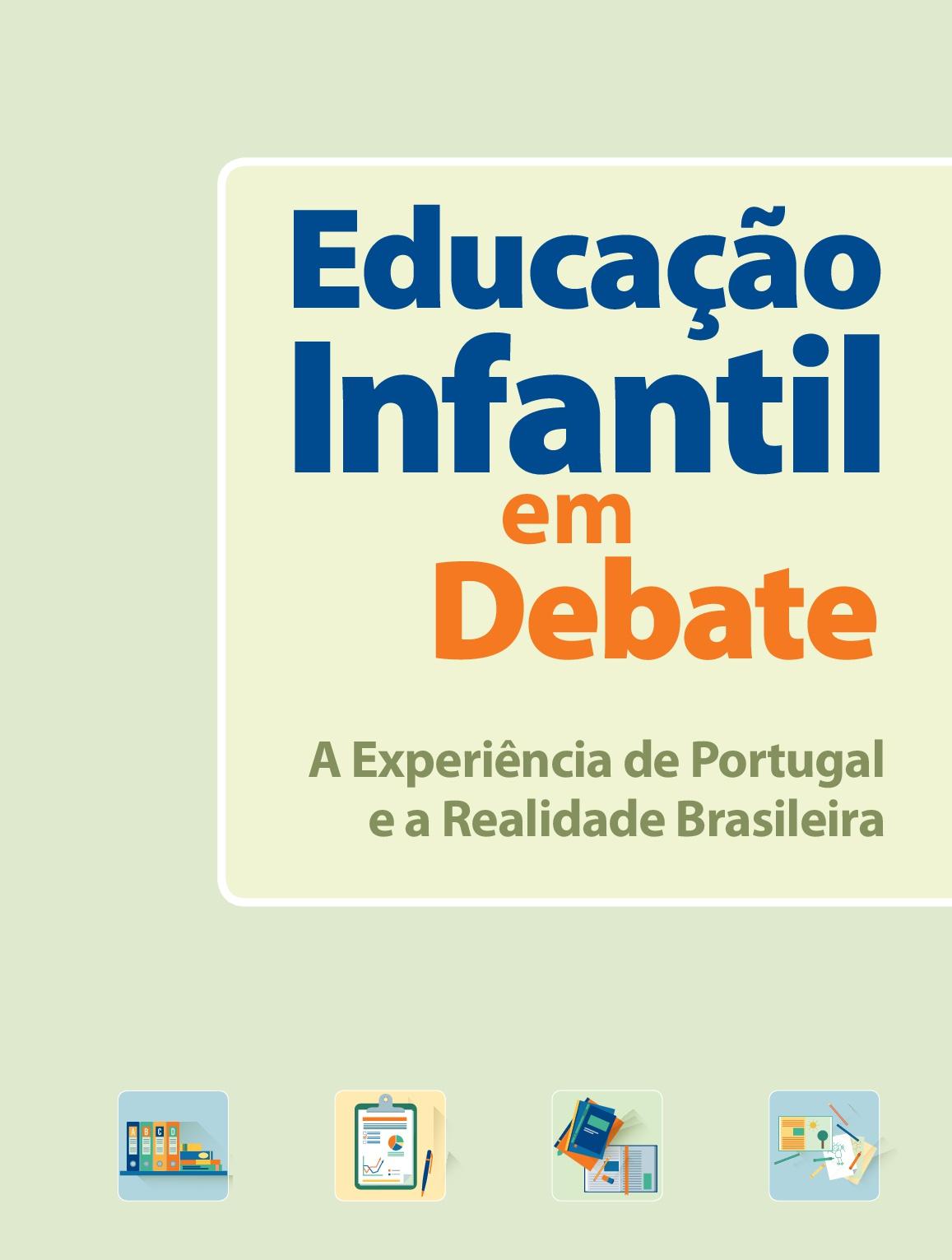 Educação infantil em debate: A expêriencia de Portugal e a realidade brasileira