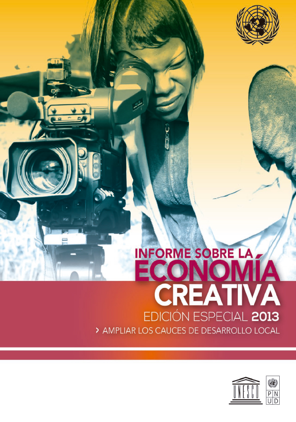 Informe sobre la economía creativa. Informe especial 2013