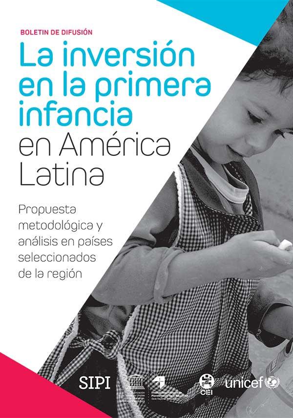La inversión en la primera infancia en América Latina: Propuesta metodológica y análisis en países seleccionados de la región