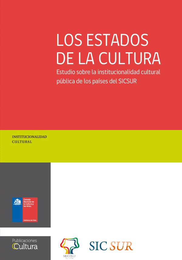 Los Estados de la Cultura. Estudio sobre la institucionalidad cultural pública en los países del SICSUR