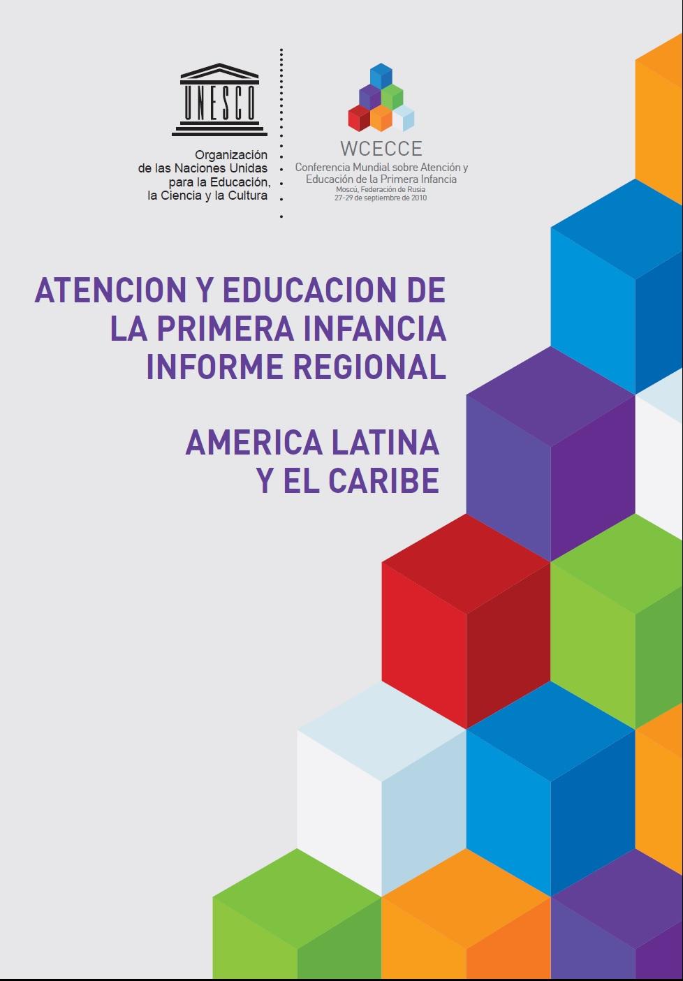 Atención y educación de la primera infancia: informe regional América Latina y el Caribe