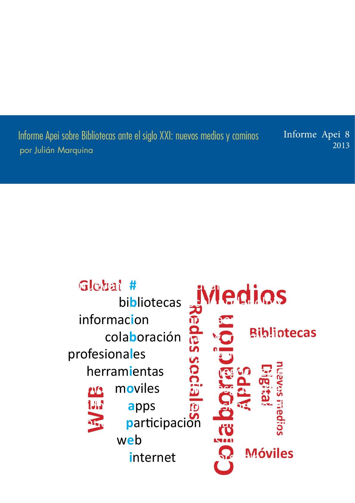 Informe APEI sobre Bibliotecas ante el siglo XXI: nuevos medios y caminos