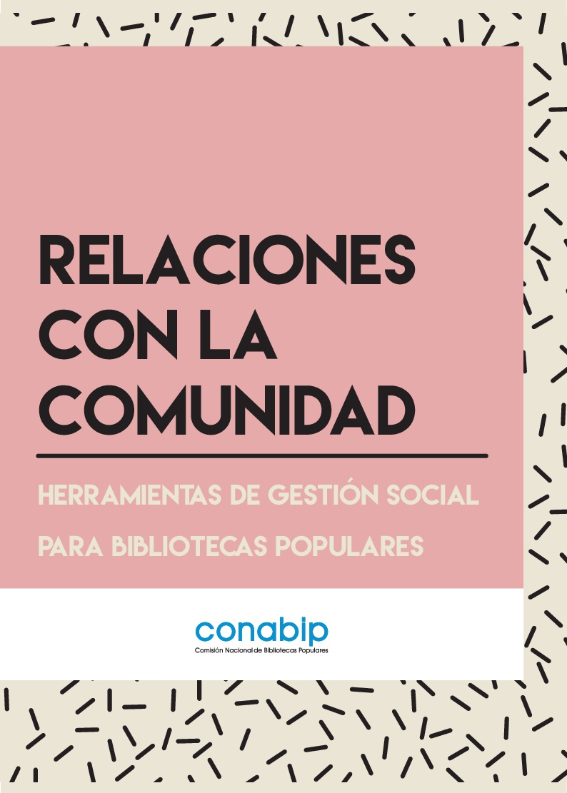 Relaciones con la comunidad: Herramientas de gestión social para bibliotecas populares 2017