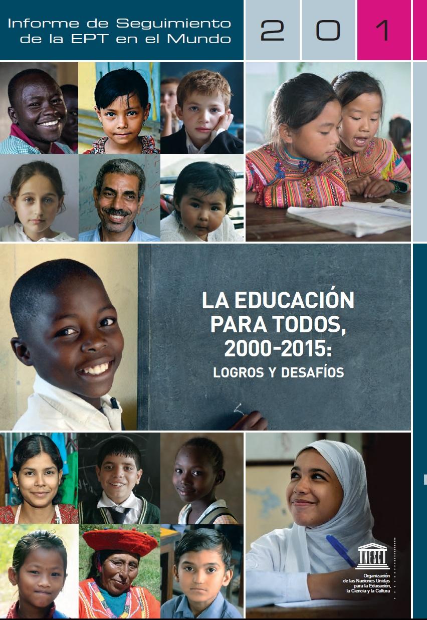 La educación Para Todos, 2000-2015: Logros y desafíos