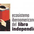 Ecosistema Iberoamericano del Libro Independiente en la FILZ