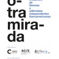 """4.º Encuentro de Librerías y Editoriales Independientes Iberoamericanas """"Otra Mirada"""""""