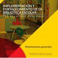 Implementación y fortalecimiento de la biblioteca escolar. Por la calidad educativa