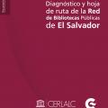 Diagnóstico y hoja de ruta de la Red de Bibliotecas Públicas de El Salvador