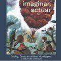 Leer, imaginar, actuar. Catálogo Cerlalc-Ibby de libros infantiles para el desarrollo sostenible