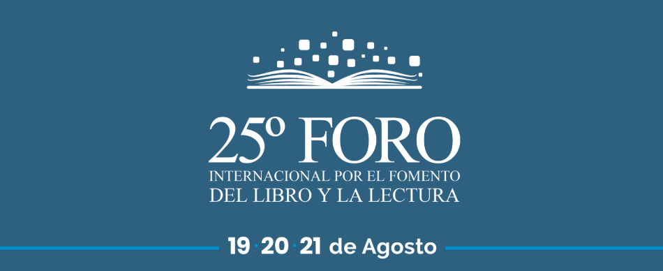 25º Foro Internacional por el Fomento del Libro y la Lectura