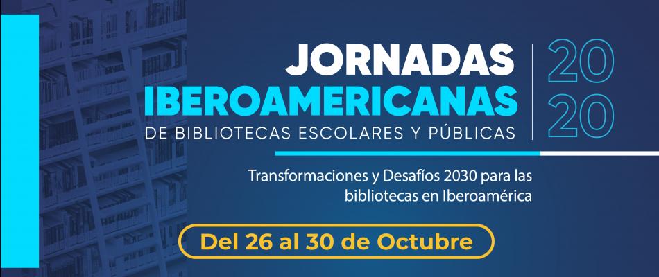 Memorias de las Jornadas Iberoamericanas por las Bibliotecas Escolares y Públicas 2020