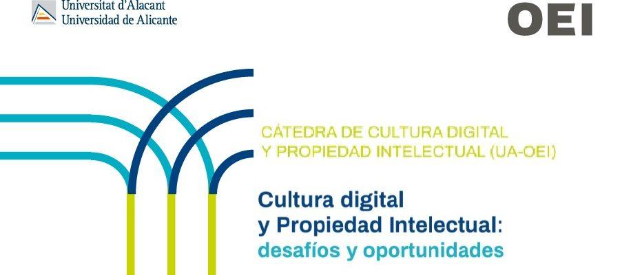 Cultura digital y Propiedad Intelectual: desafíos y oportunidades