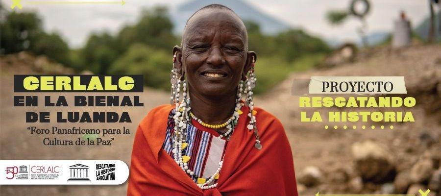"""El Cerlalc en la Bienal de Luanda """"Foro Panafricano para la Cultura de la Paz"""""""